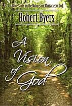 A Vision of God: A Thirteen-week Bible Study…