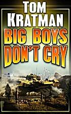 Big Boys Don't Cry by Tom Kratman