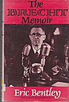 The Brecht Memoir by Eric Bentley