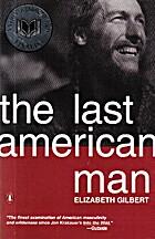 The Last American Man by Elizabeth Gilbert