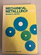 Mechanical Metallurgy by George E. Dieter