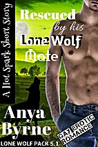 Rescued by His Lone Wolf Mate (Lone Wolf…