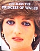 God Bless the Princess of Wales by…