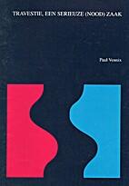 Travestie, een serieuze (nood)zaak by Paula…