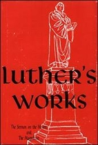 Luther's Works, Volume 21: The Sermon on the…