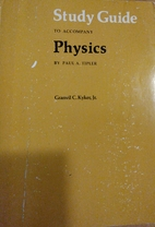 Study guide to accompany Physics, by Paul A.…