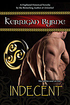 Indecent (The Moray Druids, #2) by Kerrigan…