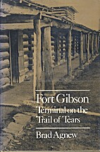 Fort Gibson: Terminal on the Trail of Tears…
