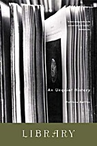 Library: An Unquiet History by Matthew…