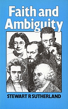 Faith and Ambiguity by Stewart R. Sutherland
