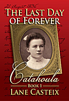 The Last Day of Forever: Catahoula Book 1…