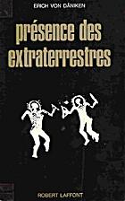 Presence des extra-terrestres by Erich von…