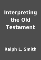 Interpreting the Old Testament by Ralph L.…