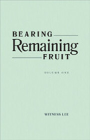 Bearing Remaining Fruit: Volume One by…