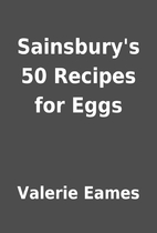 Sainsbury's 50 Recipes for Eggs by Valerie…