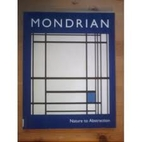 Mondrian : nature to abstraction : from the…
