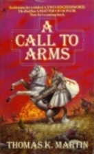 A Call to Arms by Thomas K. Martin