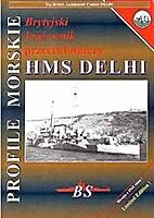 PM 40 - The British AA Cruiser HMS DELHI by…