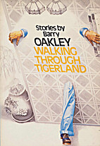 Walking through tigerland : stories by Barry…