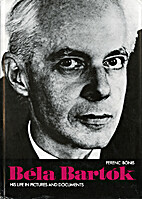 Bela Bartok: His Life in Pictures and…