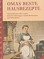 Omas beste Hausrezepte by Ursula Mohr