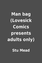 Man bag (Lovesick Comics presents adults…