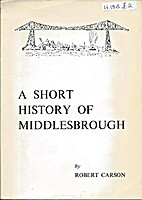 A Short History of Middlesbrough by Robert…
