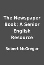 The Newspaper Book: A Senior English…