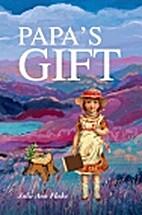 Papa's gift by Julie Ann Flake
