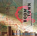 Boomtown Amsterdam : ontwerpen om de stad by…