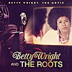 Betty Wright: The Movie by Betty Wright &…