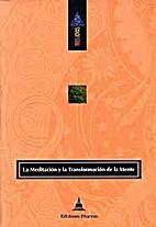 MEDITACION Y LA TRANSFORMACION DE LA MENTE,…