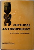 Cultural anthropology by Melville J.…