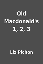 Old Macdonald's 1, 2, 3 by Liz Pichon
