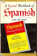 A Second Workbook of Spanish for Use with…