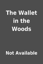 The Wallet in the Woods by Not Available