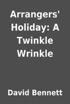 Arrangers' Holiday: A Twinkle Wrinkle by…