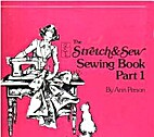 The Stretch & Sew Sewing Book Part 1 by Ann…