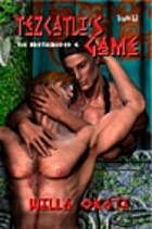 The Brotherhood 06: Tezcatli's Game by Willa…