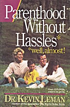 Parenthood Without Hassles: Well Almost by…