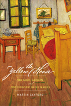 The Yellow House: Van Gogh, Gauguin, and…