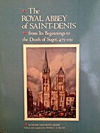 The Royal Abbey of Saint-Denis : from its…