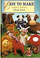 Soft Toys (Easy to Make) by Cheryl Owen