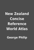 New Zealand Concise Reference World Atlas by…