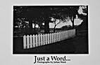 Just a word- : photographs by Julian Ward