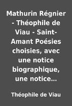 Mathurin Régnier - Théophile de Viau -…