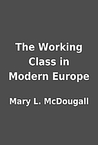 The Working Class in Modern Europe by Mary…