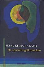 De opwindvogelkronieken by Haruki Murakami