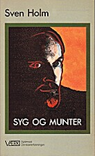 Syg og munter : roman by Sven Holm