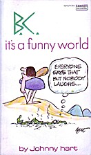 B.C. It's a Funny World by Johnny Hart